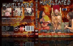Humiliate And Be Humiliated !